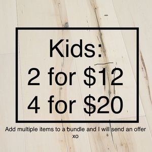 All Kids Items (exuding footwear): 4 for $20!
